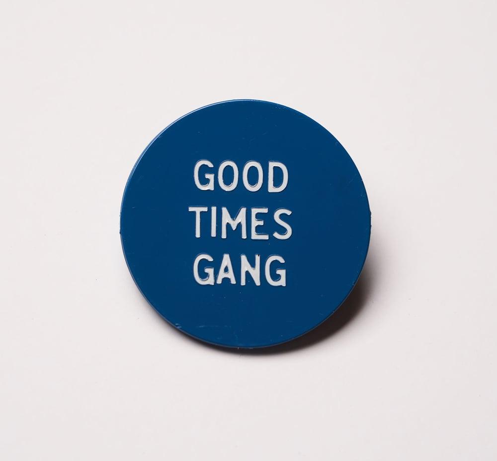 Image of Good Times Gang Hot Stamp