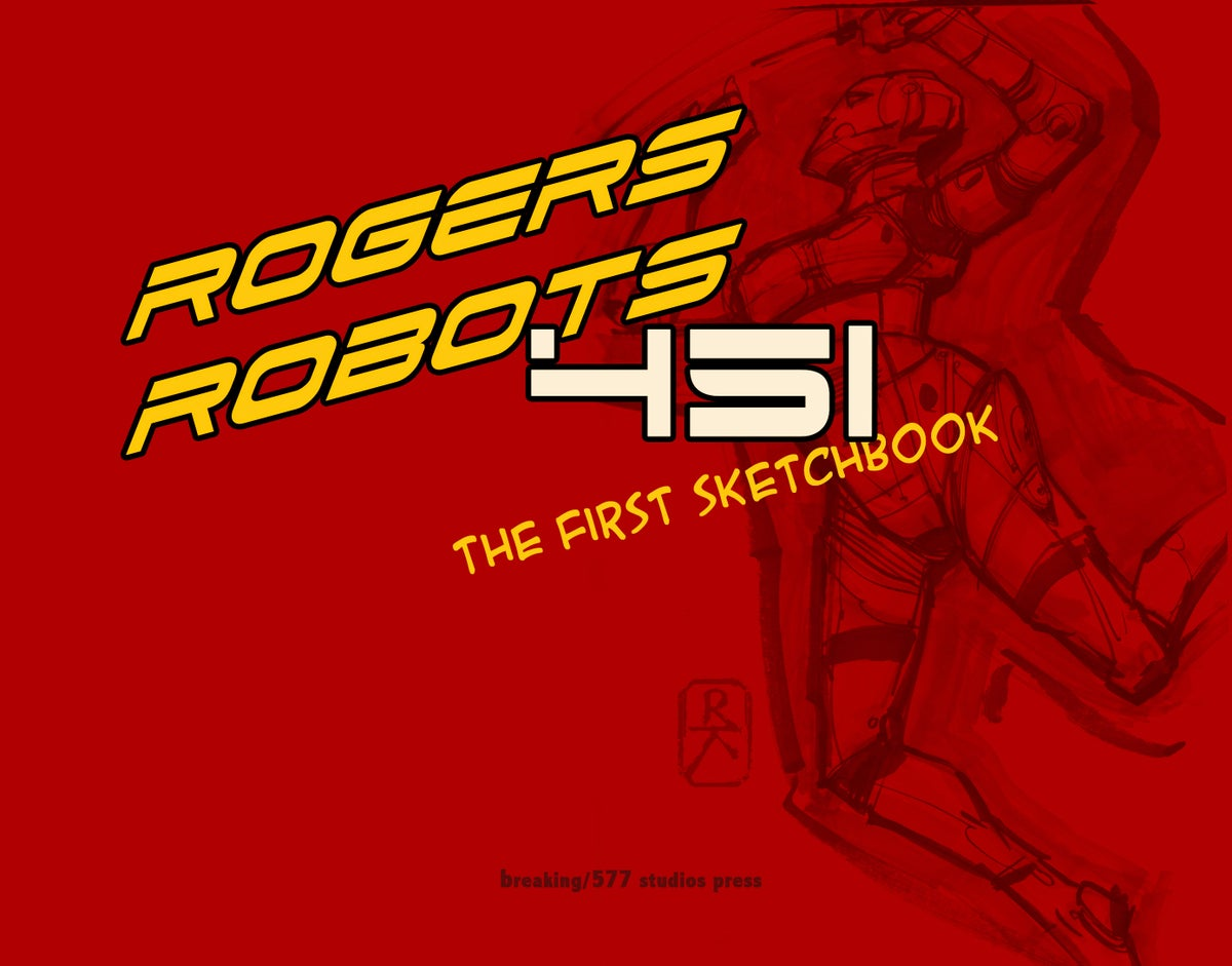 Image of Rogers Robots 451: The First Sketchbook Limited Edition