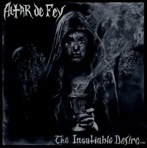 Image of ALTAR DE FEY The Insatiable Desire...For More LP