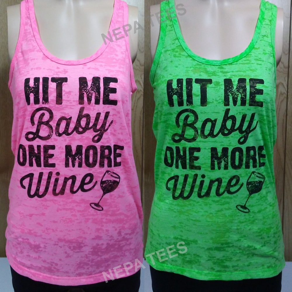 Image of Hit Me Baby One More Wine Womens Burnout Tank