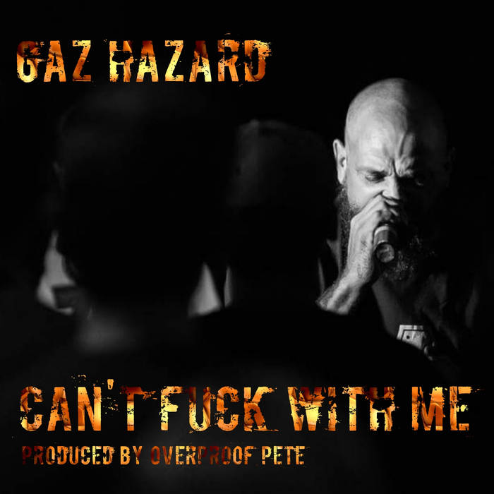 "Image of Gaz Hazard ""Can't fuck with me"" download"