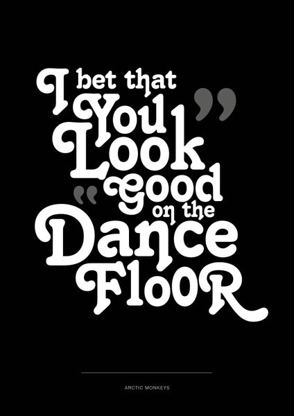 Image of Arctic Monkeys - I Bet You Look Good On The Dancefloor - Poster