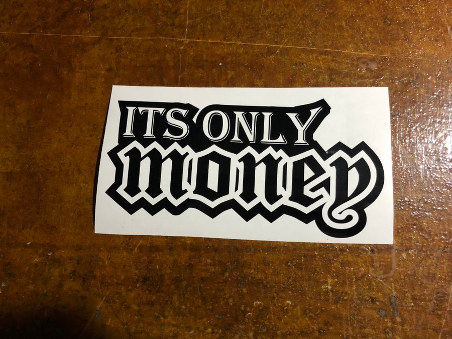 """Image of 10"""" it's only money decal"""