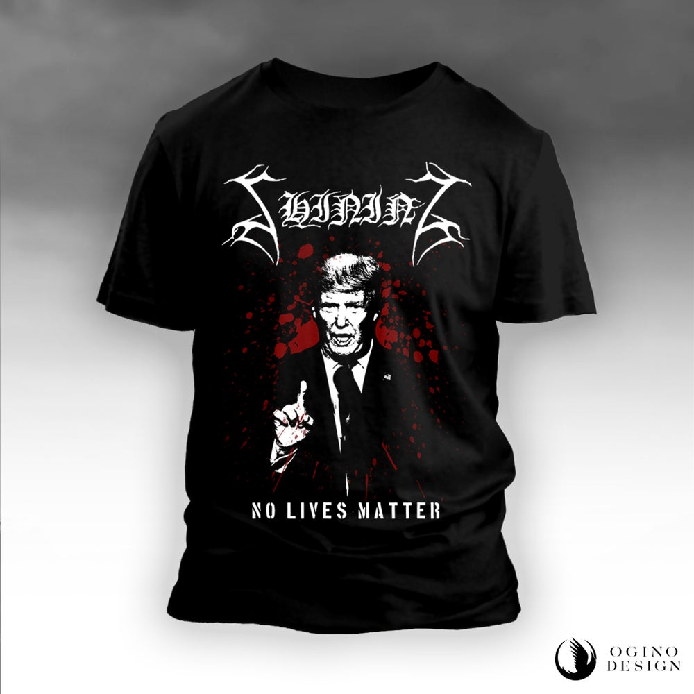 "Image of SHINING ""No Lives Matter"" T-SHIRT"