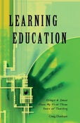 Image of Learning Education: Essays & Ideas from My First Three Years of Teaching