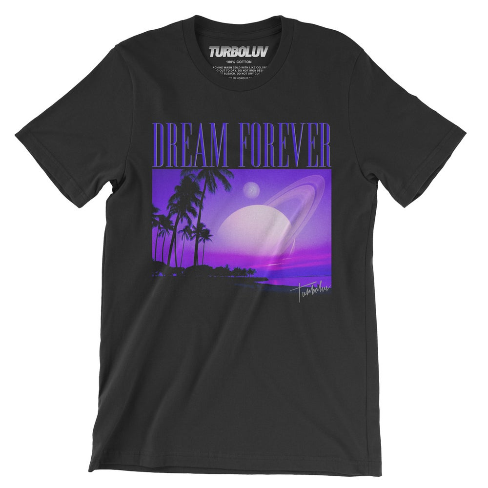 Image of DREAM FOREVER T-Shirt