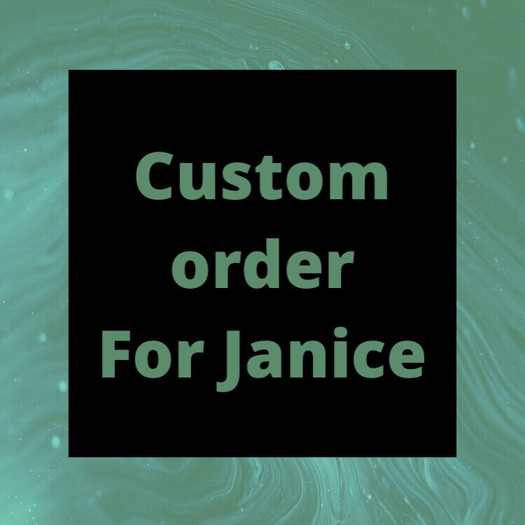 Image of Custom order for Janice