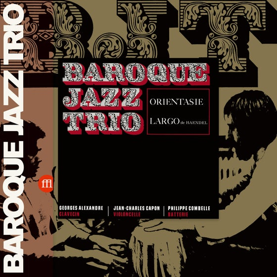Image of BAROQUE JAZZ TRIO - Baroque Jazz Trio - Orientasie / Largo BUNDLE (FFL056/057)