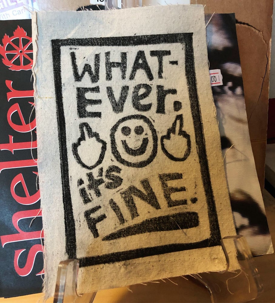 """Image of """"Whatever it's fine"""" Print/Patch"""