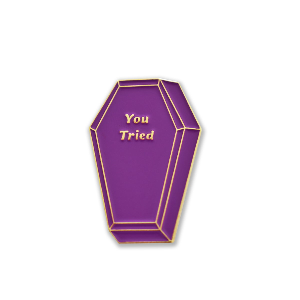 Image of 'You Tried' Coffin Enamel Pin