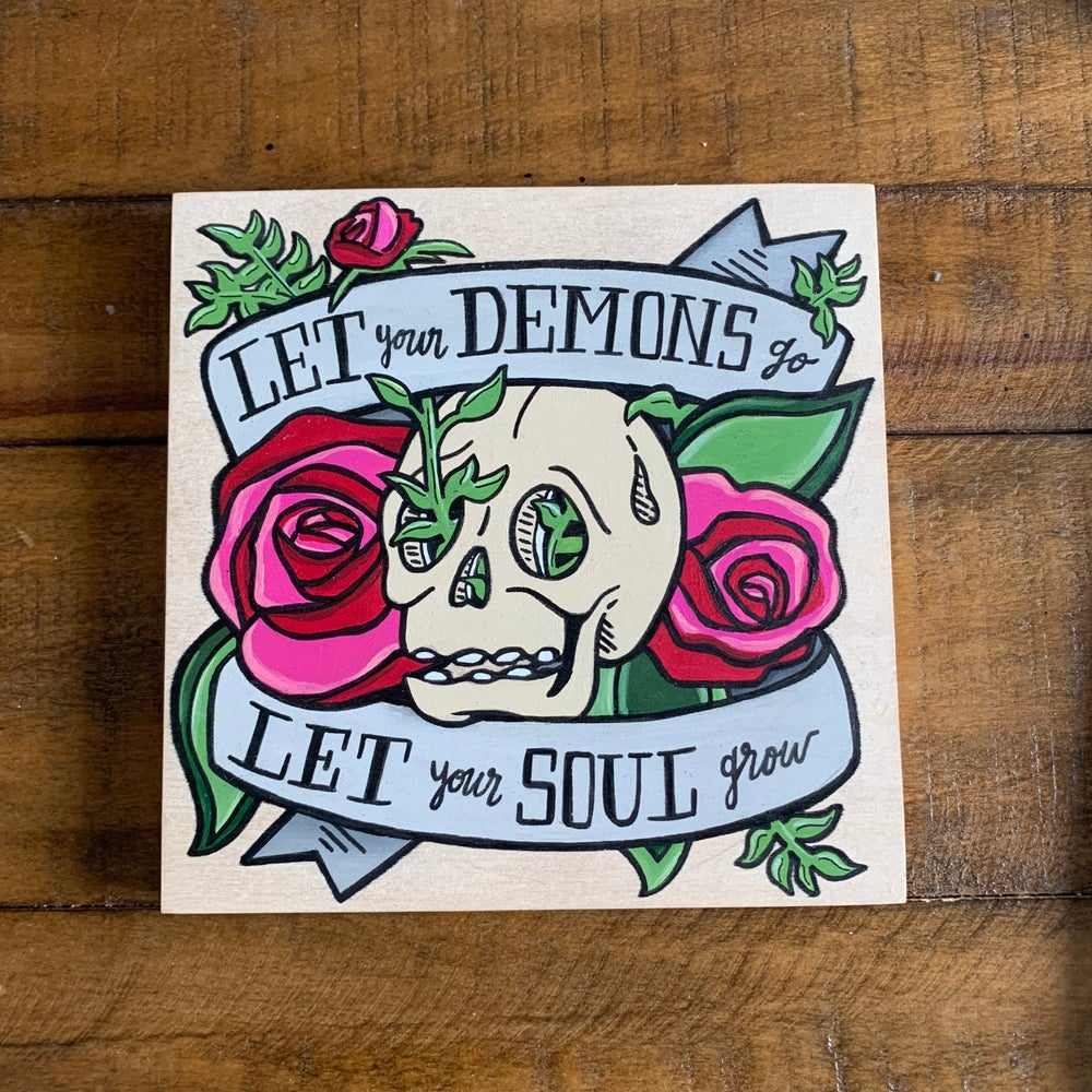 Image of Let Your Demons Go//Let Your Soul Grow