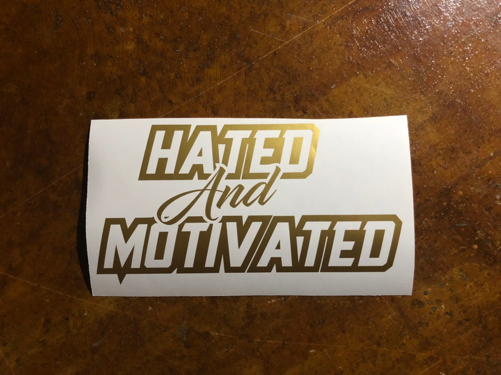 "Image of 10"" Hated and motivated decal"