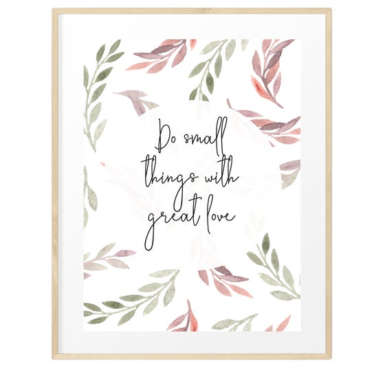 Image of Do small things with great love print