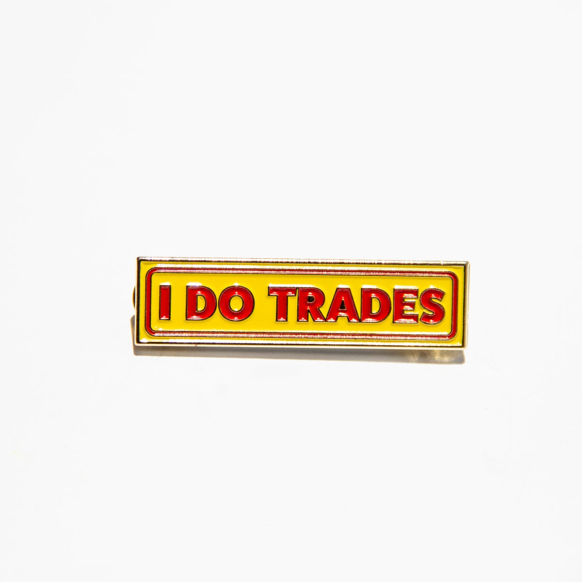 Image of I Do Trades (enamel pin)
