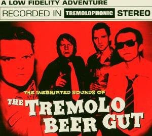 Image of LP. The Tremolo Beer Gut : Inebriated Sounds Of.  20th Anniversary Edition.