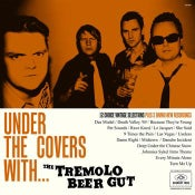 Image of LP. The Tremolo Beer Gut : Under The Covers With.