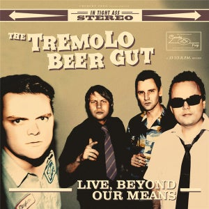 Image of LP. The Tremolo Beer Gut : Live, Beyond Our Means.