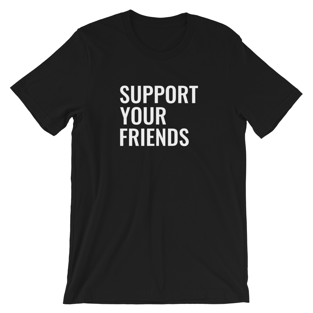 Image of Support Your Friends - Black