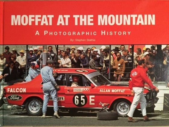 Image of Signed Moffat at the Mountain book. Hard cover. Numbered. Falcon GT HO, Mazda RX7, Sierra, EB.