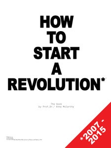 Image of HOW TO START A REVOLUTION: The Book by Anna McCarthy