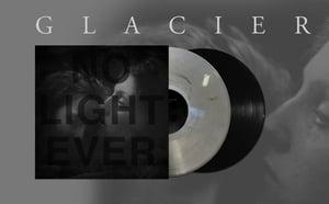 """Image of Glacier 'No Light Ever' 12"""""""