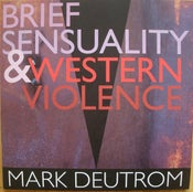 "Image of MARK DEUTROM ""Brief Sensuality & Western Violence"" LP+7"" SALE"