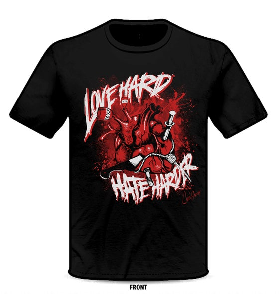 Image of LOVE HARD, HATE HARDER UNISEX T-shirt