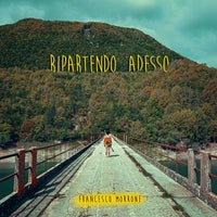 FRANCESCO MORRONE - RIPARTENDO ADESSO - HONIRO STORE