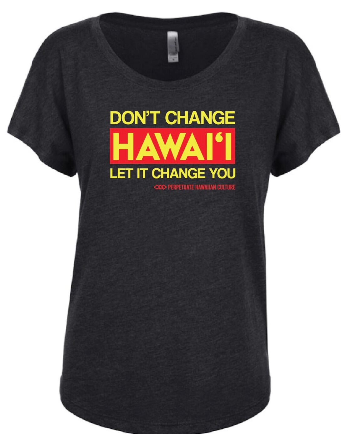 Image of Don't Change Hawai'i Shirt (women's)
