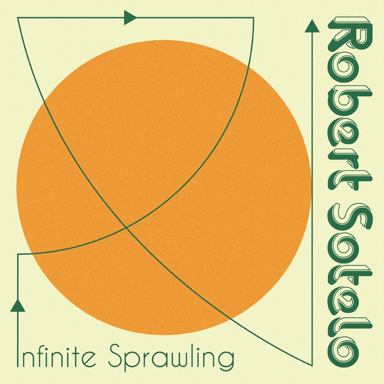 Image of ROBERT SOTELO - 'Infinite Sprawling' LP (pre-order)