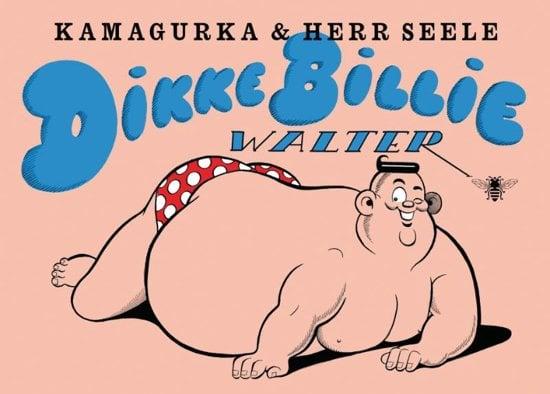 Image of Dikke Billie Walter by Kamagurka & Herr Seele