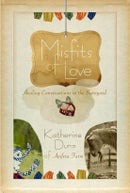 Image of Misfits of Love {Healing Conversations in the Barnyard}