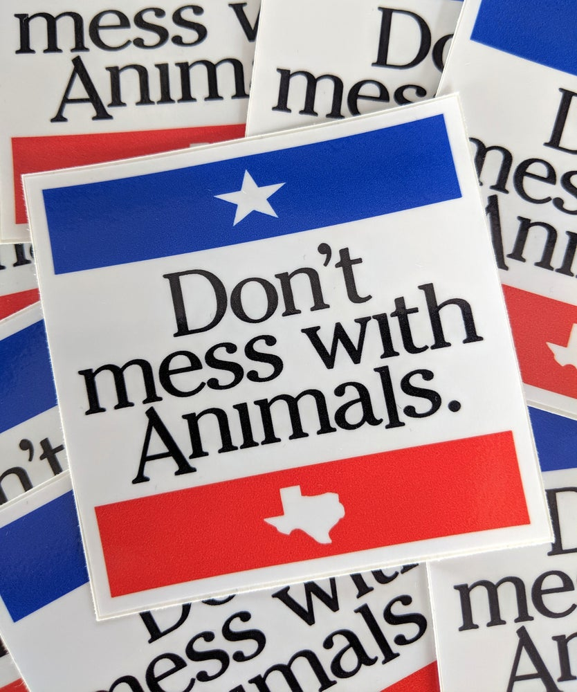Image of DON'T MESS WITH ANIMALS sticker