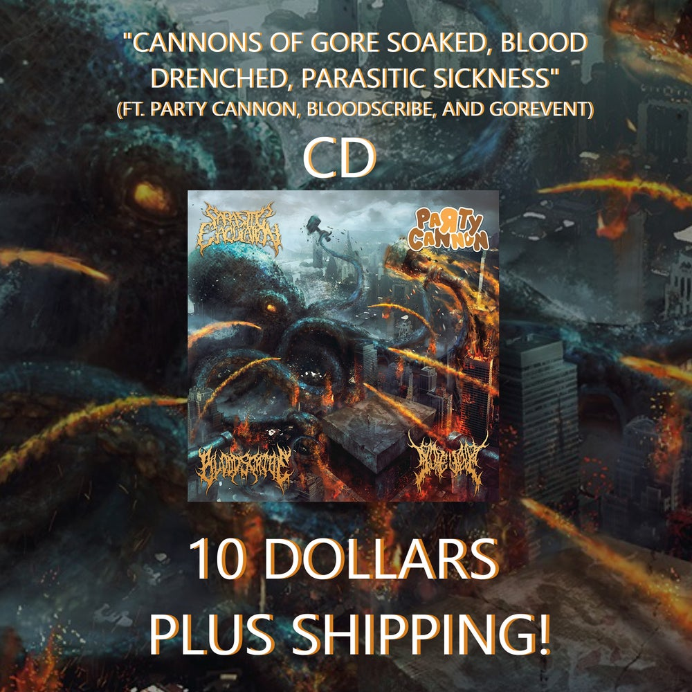 "Image of ""Cannons of Gore Soaked, Blood Drenched, Parasitic Sickness"" Split CD"