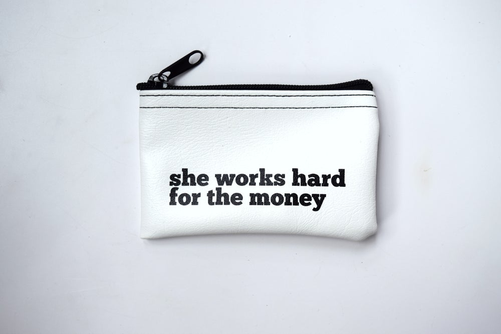 Image of She Works Hard for the Money zip pouch