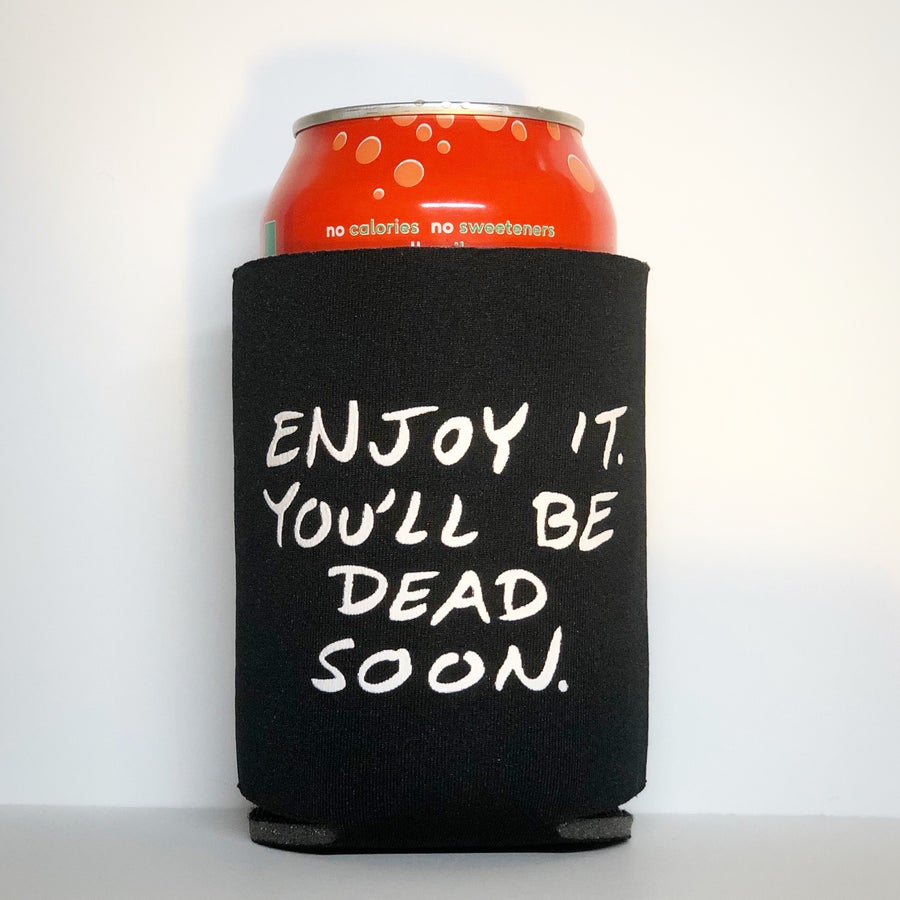 "Image of ""Enjoy it"" Death Mask Coozie"