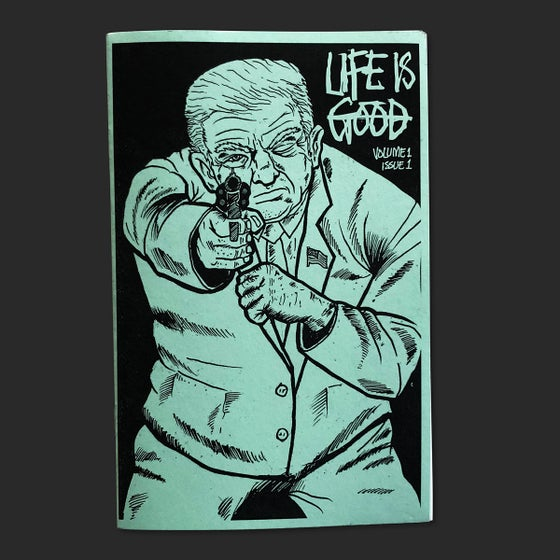 Image of Life is Good – Volume 1 – Issue 1