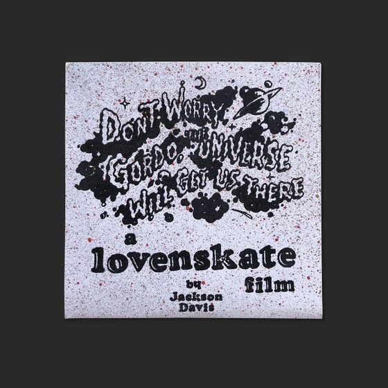 Image of Loventskate – Don't Worry Gordo, The Universe Will Get Us There