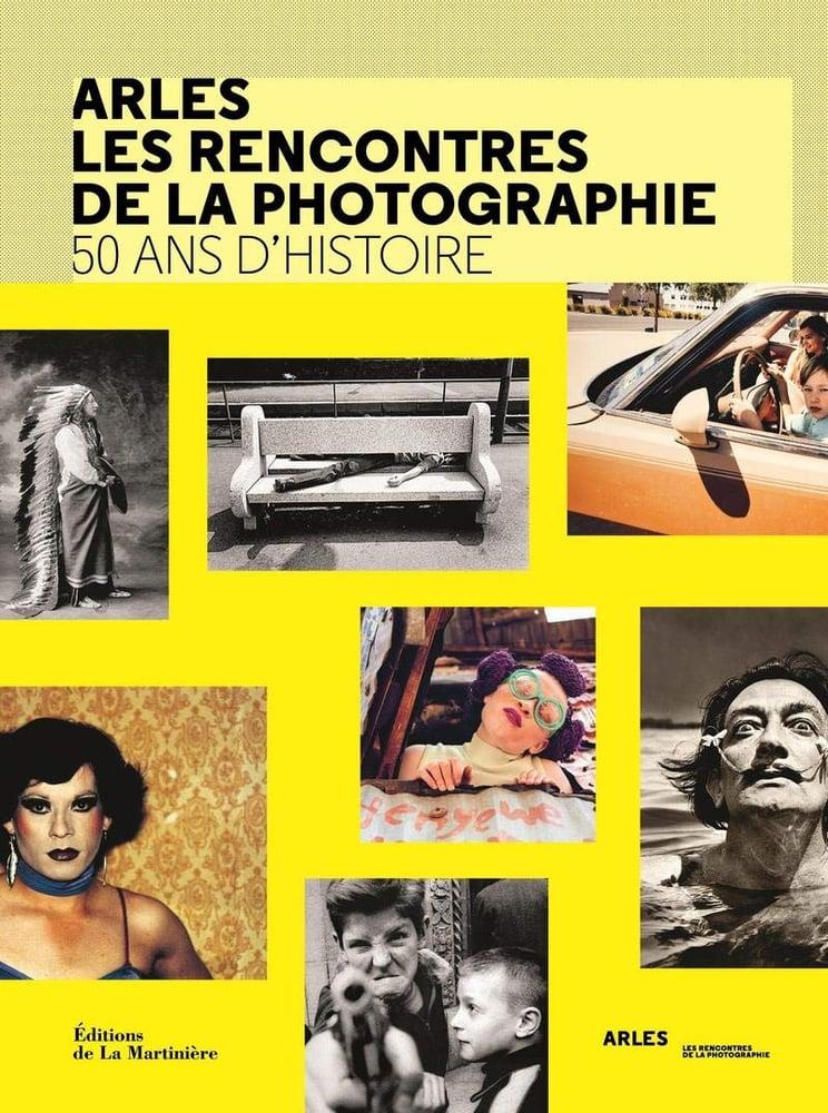 Image of  Arles les rencontres de la photographie - 50 ans d'histoire Broché – 27 juin 2019