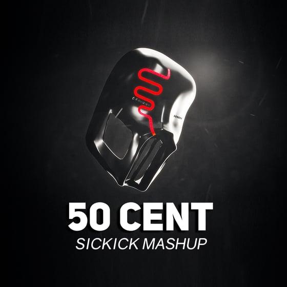 Image of 50 Cent Mash Up- Sickick
