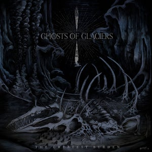 Image of Ghosts of Glaciers - The Greatest Burden CD *Preorder