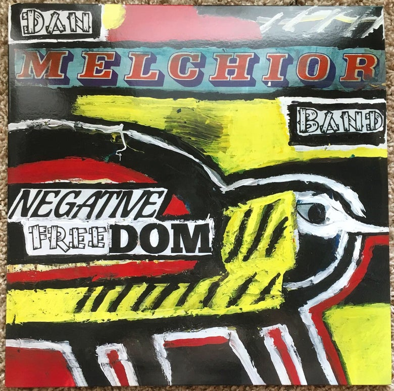 Image of Dan Melchior Band 'Negative Freedom'