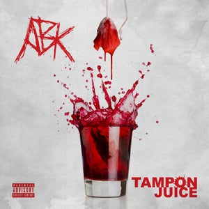 "Image of ABK - ""TAMPON JUICE"""