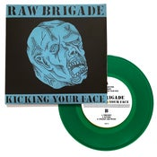 Image of RAW BRIGADE - KICKING YOUR FACE ( GREEN VINYL )