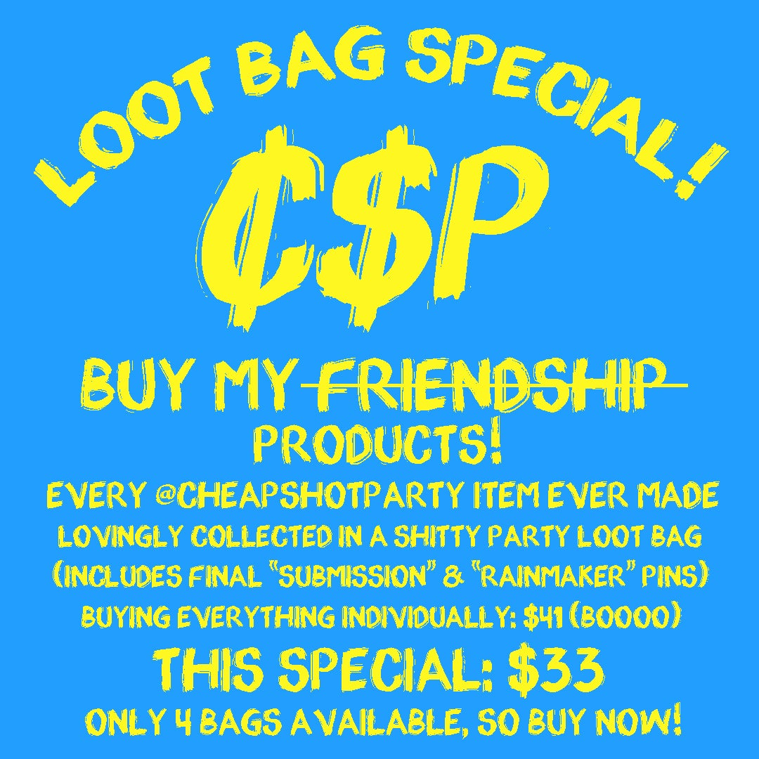 Image of The Cheap Shot Party Loot Bag Special!