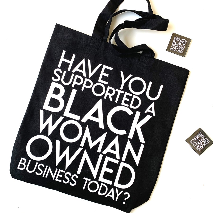 "Image of ""Have You Supported a Black Woman Owned Business Today?"" Tote"