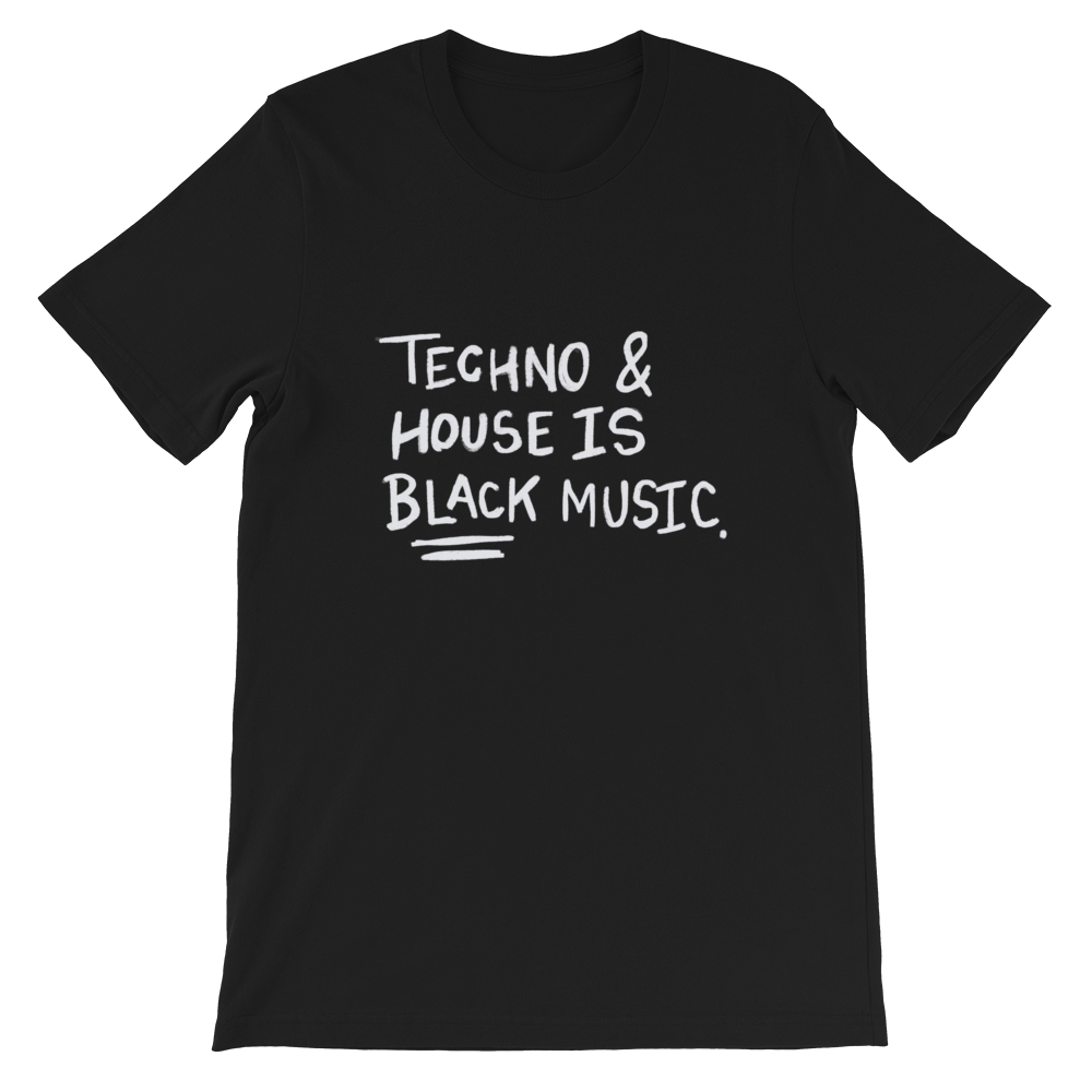 Image of TECHNO & HOUSE IS BLACK MUSIC T-SHIRT