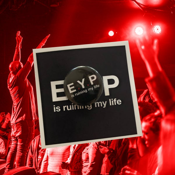 Image of EYP Is Ruining My Life Pin