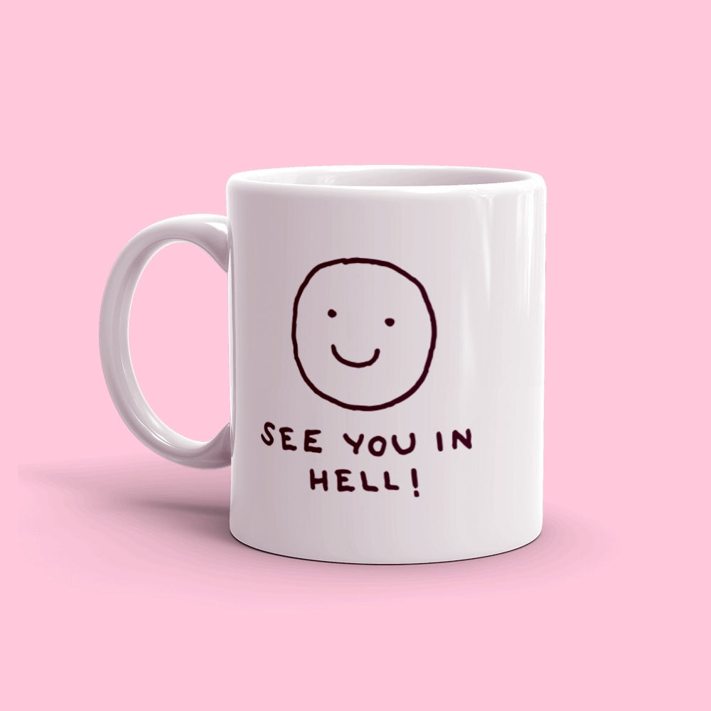 Image of See You In Hell! Mug