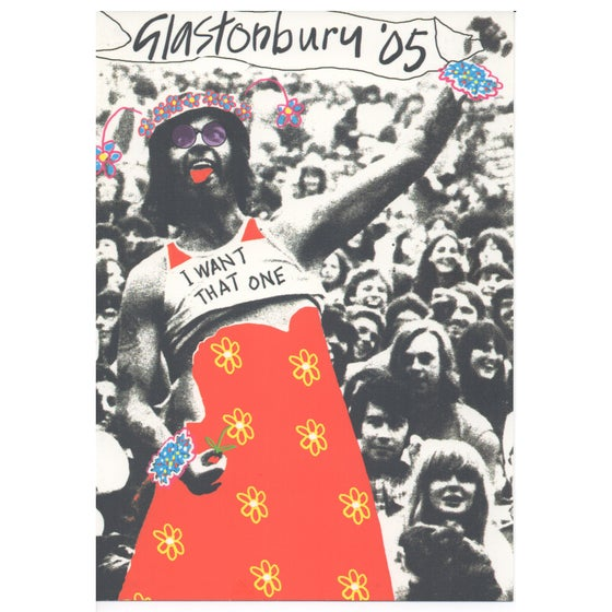 Image of Limited Edition Glastonbury Postcard | I want That One 2005